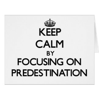 Keep Calm by focusing on Predestination Large Greeting Card