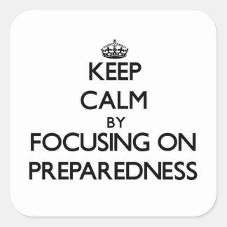 Keep Calm by focusing on Preparedness Square Sticker