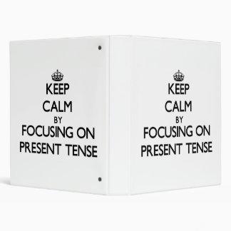Keep Calm by focusing on Present Tense Vinyl Binders