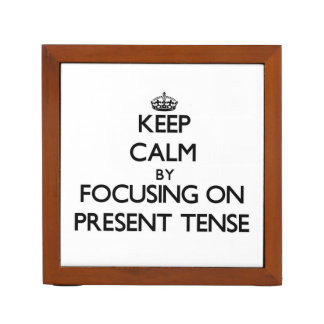 Keep Calm by focusing on Present Tense Pencil Holder