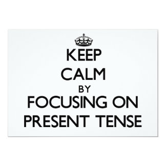 "Keep Calm by focusing on Present Tense 5"" X 7"" Invitation Card"