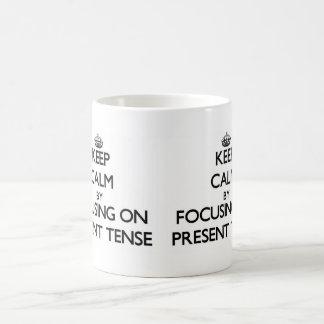 Keep Calm by focusing on Present Tense Classic White Coffee Mug