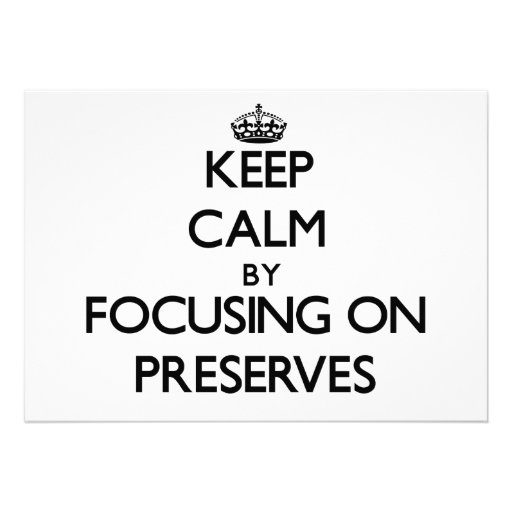 Keep Calm by focusing on Preserves Personalized Invite