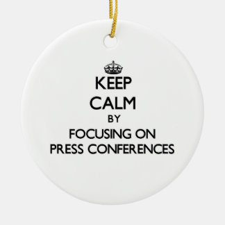 Keep Calm by focusing on Press Conferences Double-Sided Ceramic Round Christmas Ornament