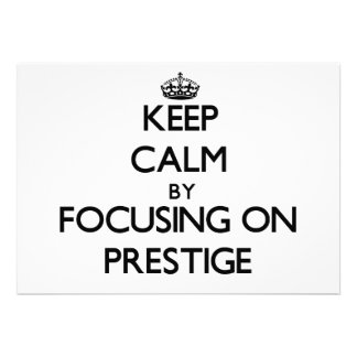 Keep Calm by focusing on Prestige Personalized Invite