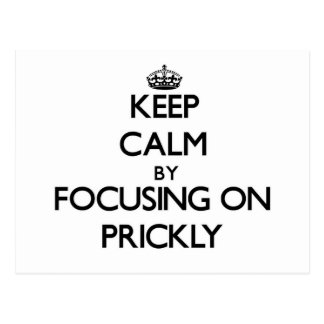 Keep Calm by focusing on Prickly Postcard