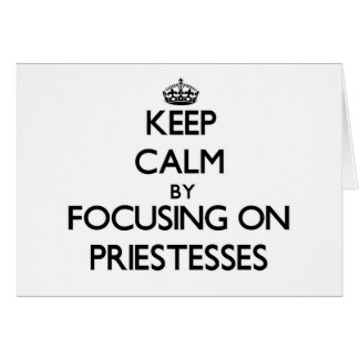 Keep Calm by focusing on Priestesses Stationery Note Card