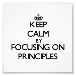 Keep Calm by focusing on Principles Photograph