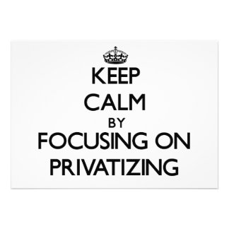 Keep Calm by focusing on Privatizing Cards