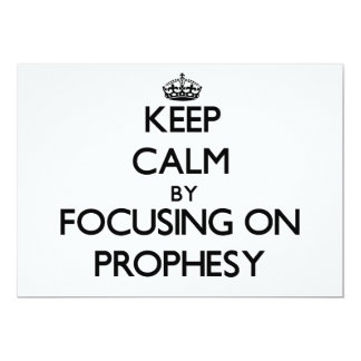 Keep Calm by focusing on Prophesy Personalized Invite