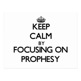 Keep Calm by focusing on Prophesy Postcards