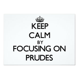 Keep Calm by focusing on Prudes 5x7 Paper Invitation Card