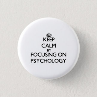Keep calm by focusing on Psychology Button