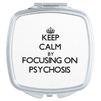 Keep Calm by focusing on Psychosis Makeup Mirror