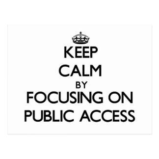 Keep Calm by focusing on Public Access Postcard