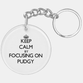 Keep Calm by focusing on Pudgy Double-Sided Round Acrylic Keychain