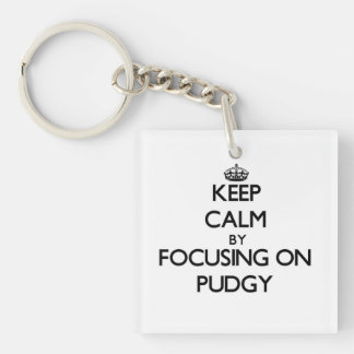 Keep Calm by focusing on Pudgy Single-Sided Square Acrylic Keychain