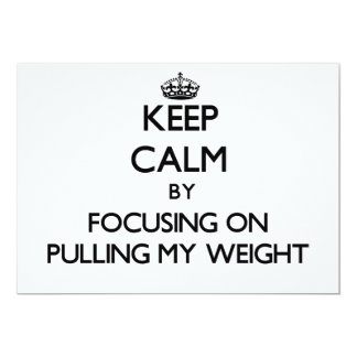 Keep Calm by focusing on Pulling My Weight Announcements