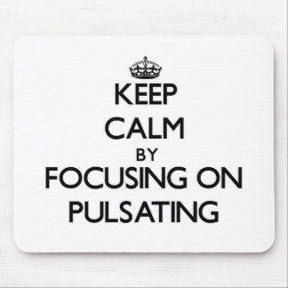 Keep Calm by focusing on Pulsating Mouse Pad