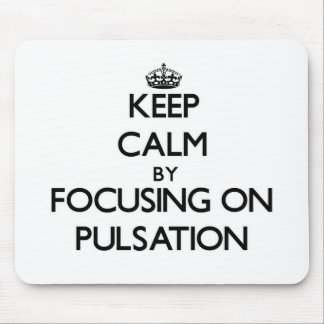 Keep Calm by focusing on Pulsation Mouse Pad