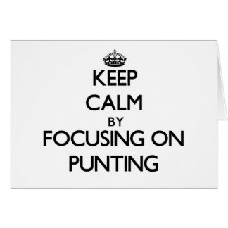 Keep Calm by focusing on Punting Cards