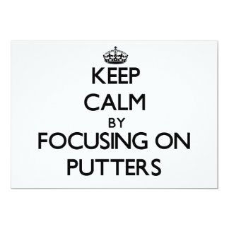 Keep Calm by focusing on Putters Custom Invitation