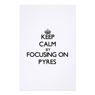 Keep Calm by focusing on Pyres Stationery Paper
