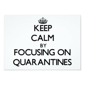 Keep Calm by focusing on Quarantines Personalized Invitation
