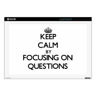 Keep Calm by focusing on Questions Laptop Skin