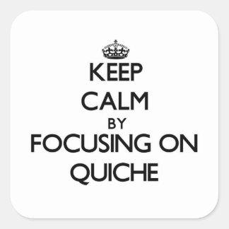 Keep Calm by focusing on Quiche Sticker