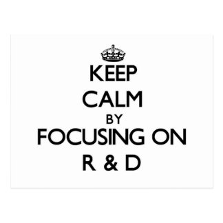 Keep Calm by focusing on R & D Post Cards