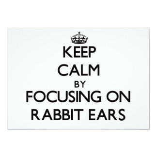 Keep Calm by focusing on Rabbit Ears 5x7 Paper Invitation Card