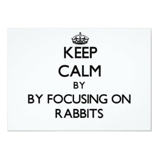 Keep calm by focusing on Rabbits 5x7 Paper Invitation Card