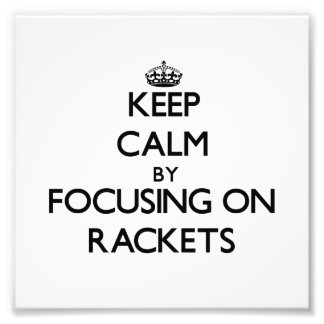 Keep Calm by focusing on Rackets Photo