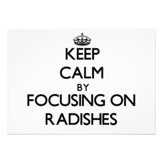 Keep Calm by focusing on Radishes Invite