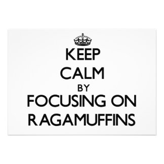 Keep Calm by focusing on Ragamuffins Personalized Announcement