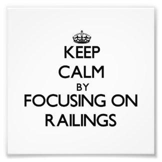 Keep Calm by focusing on Railings Photo