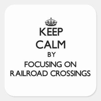 Keep Calm by focusing on Railroad Crossings Sticker