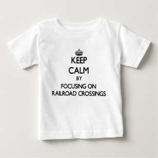 Keep Calm by focusing on Railroad Crossings T-shirts