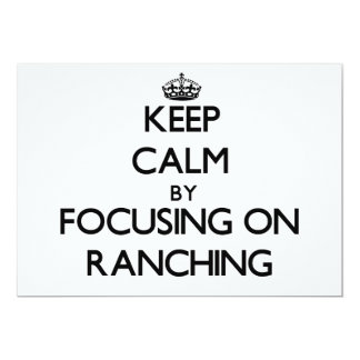 Keep Calm by focusing on Ranching Announcement