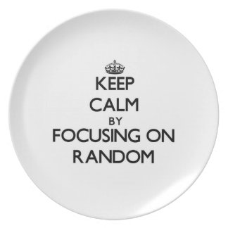 Keep Calm by focusing on Random Party Plates