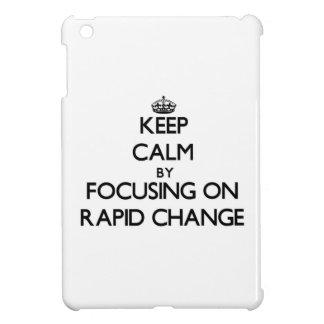 Keep Calm by focusing on Rapid Change iPad Mini Cases