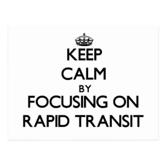 Keep Calm by focusing on Rapid Transit Postcards