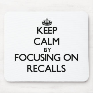 Keep Calm by focusing on Recalls Mousepad