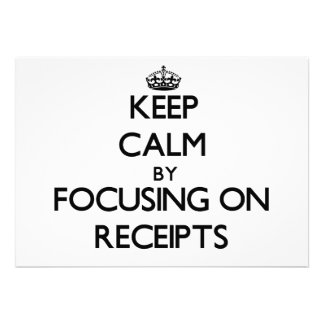 Keep Calm by focusing on Receipts Personalized Invitations