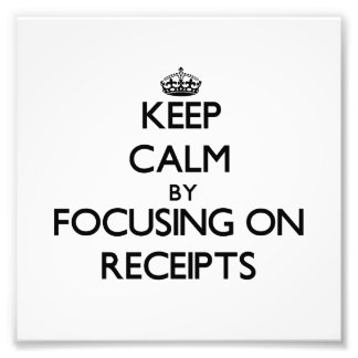 Keep Calm by focusing on Receipts Photo