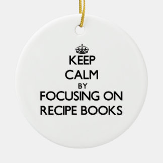 Keep Calm by focusing on Recipe Books Christmas Ornaments