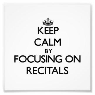 Keep Calm by focusing on Recitals Photo Art