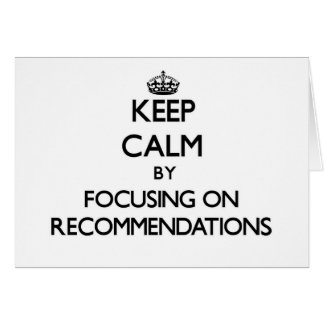 Keep Calm by focusing on Recommendations Stationery Note Card