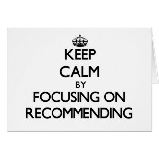 Keep Calm by focusing on Recommending Stationery Note Card